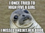 I Once Tried To High Five A Girl...