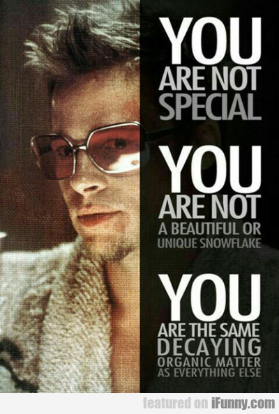 you are not special...