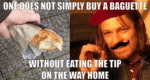 One Does Not Simply By A Baguette..