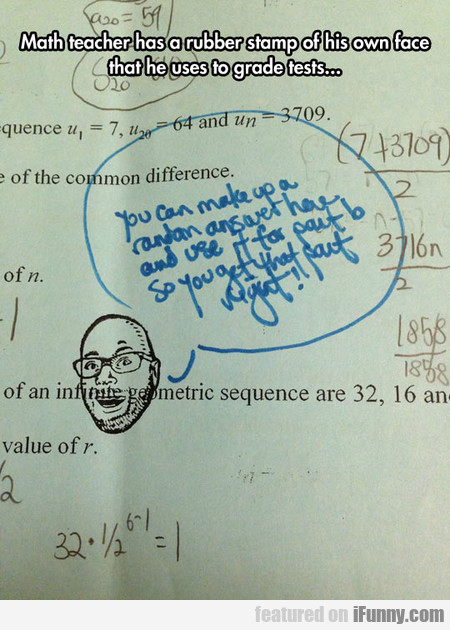 Math Teacher Has A Rubber Stamp Of His Own Face