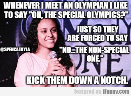 Whenever I Meet An Olympian...