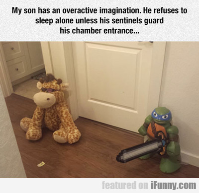 My Son Has Guards...