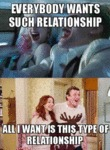 Everybody Wants Such A Relationship...