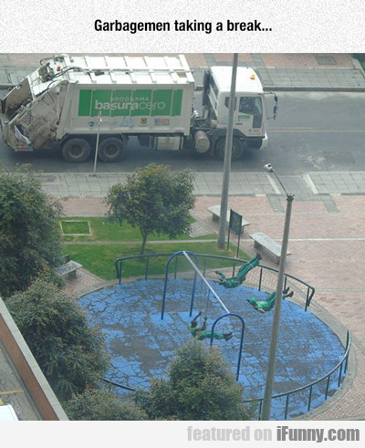 Garbage Men Taking A Break....