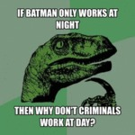 If Batman Only Works At Night...
