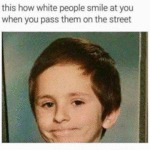How White People Smile At Each Other...