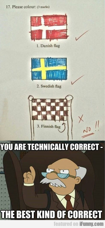 You Are Technically Correct...