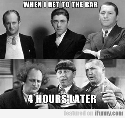 When I Go To The Bar...