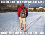 Doesn't Matter How Cold It Gets..