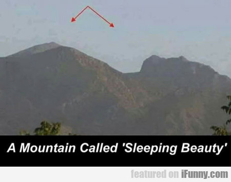 A Mountain Called Sleeping Beauty...