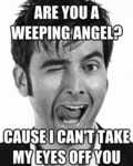 Are You A Weeping Angel...