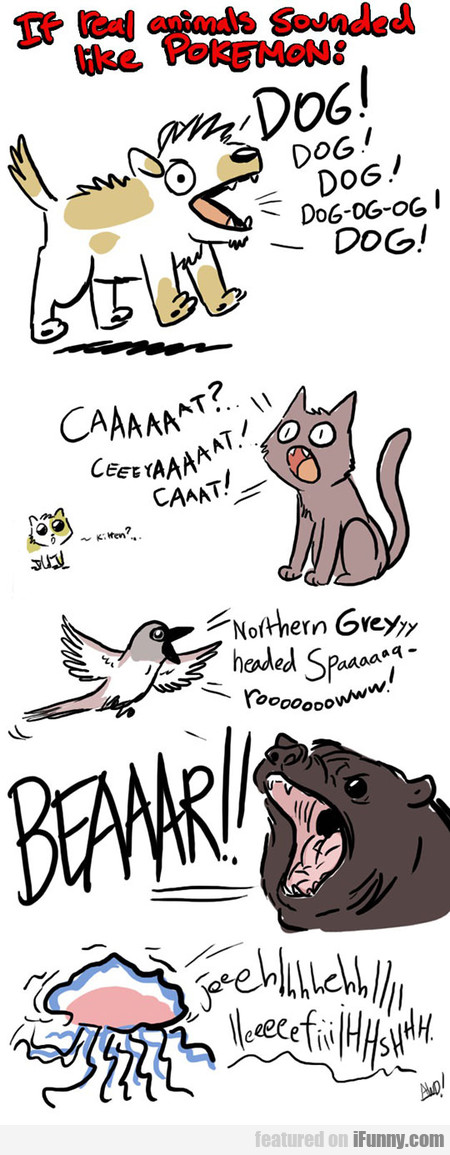 If Real Animals Talked Like Pokémon