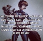 While Squirrel Girl's Abilities...
