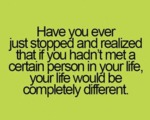 Have You Ever Stopped And Realized