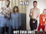 Meth. Not Even Once...