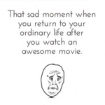 The Sad Moment When You Return To...