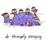 Dr. Strangely Annoying...