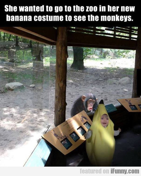 She Wanted To Go To The Zoo In Her New Banana...
