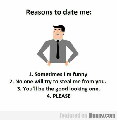 Reasons You Should Date Me...
