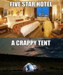 Five Star Hotel Vs Crappy Tent...