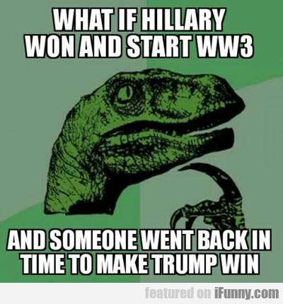 What If Hillary...