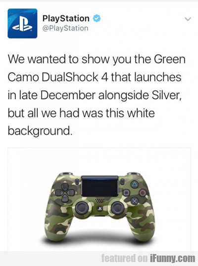 We Wanted To Show You The Green...