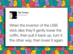 When The Inventor Of The Usb Stick Dies They...