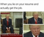 When You Lie On The Resume But Get The Job...
