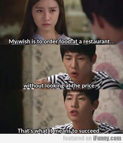 My Wish Is To Order Food At A Restaurant...