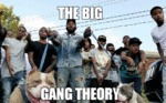 The Big Gang Theory...