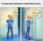 The Thing About Depression, It Hides Behind Corner