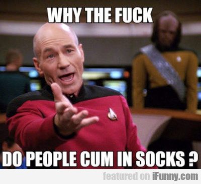 Why The Fuck Do People Cum In Socks?