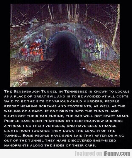 The Sensabaugh Tunnel In Tennessee Is Known