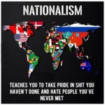 Nationalism Is Stupid...