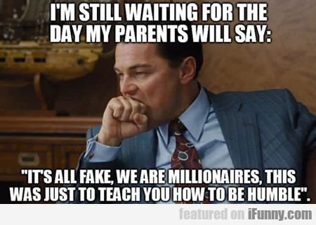 I'm Still Waiting For My Parents...