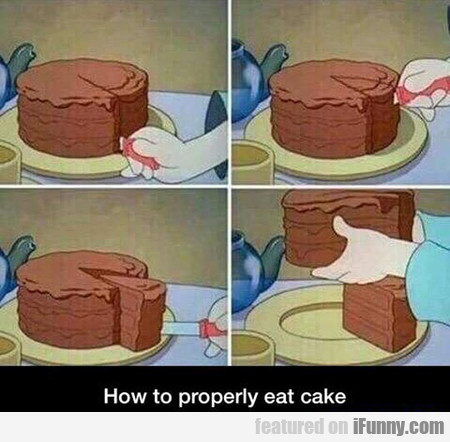 How To Properly Eat Cake