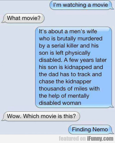 I'm watching a movie...