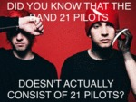 Did You Know That The Band 21 Pilots...