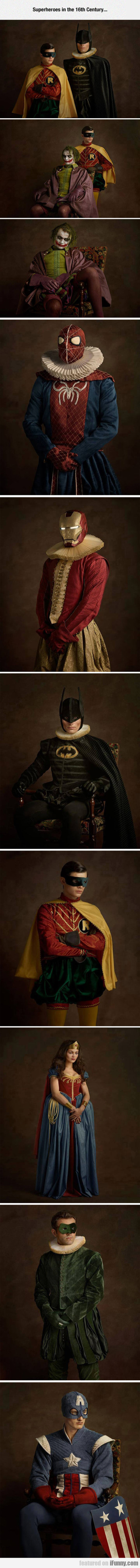 Superheroes In The 16th Century....