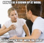 How To Be A Grown Up At Work