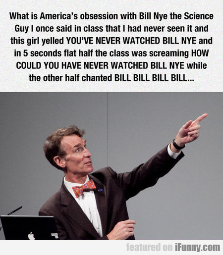 What is America's obsession with Bill Nye