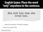 Place The Word Only Anywhere In The Sentence