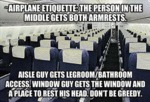 Airplane Etiquette Is The Middle Seat Gets Both...