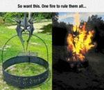 So Want This. One Fire To Rule Them All...