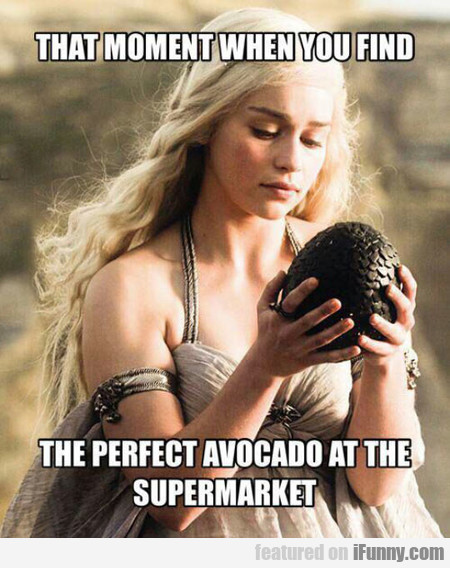 That Moment When You Find The Perfect Avocado