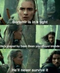 Boromir Is In A Fight. He'll Never Survive It