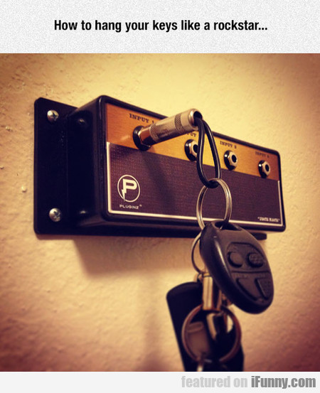 How To Hang Your Keys Like A Rockstar...