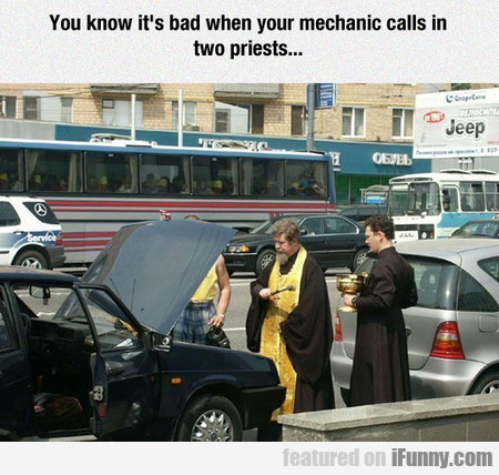 You know it's bad when your mechanic calls in two