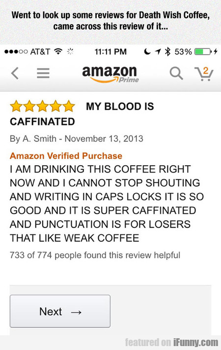 went to look up some reviews for death wish coffee ifunny com