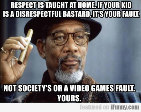 respect is taught at home